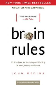 Baixar Brain Rules (Updated and Expanded): 12 Principles for Surviving and Thriving at Work, Home, and School pdf, epub, eBook