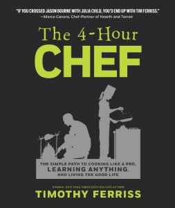 Baixar The 4-Hour Chef: The Simple Path to Cooking Like a Pro, Learning Anything, and Living the Good Life pdf, epub, eBook