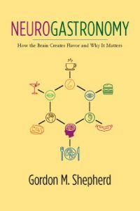 Baixar Neurogastronomy: How the Brain Creates Flavor and Why It Matters pdf, epub, eBook