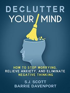 Baixar Declutter Your Mind: How to Stop Worrying, Relieve Anxiety, and Eliminate Negative Thinking (Mindfulness Books Series Book 1) (English Edition) pdf, epub, eBook