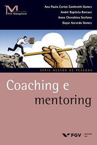Baixar Coaching e mentoring (FGV Management) pdf, epub, eBook