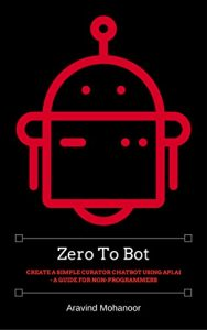 Baixar Zero to Bot: Create a simple curator chatbot using API.AI – A Guide for Non-Programmers (English Edition) pdf, epub, eBook