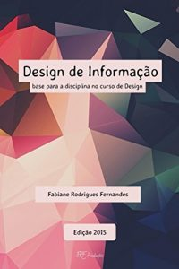 Baixar Design de Informacao: base para disciplina no curso de Design pdf, epub, eBook