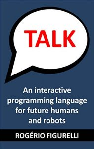 Baixar TALK: An interactive programming language for future humans and robots pdf, epub, eBook