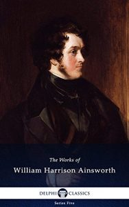 Baixar Delphi Works of William Harrison Ainsworth (Illustrated) (Series Five Book 20) (English Edition) pdf, epub, eBook