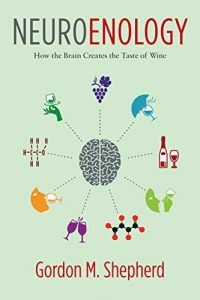 Baixar Neuroenology: How the Brain Creates the Taste of Wine pdf, epub, eBook