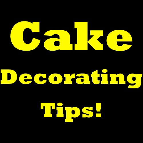 Cake Decorating Tips! Discover New Cake Decorating Ideas ...