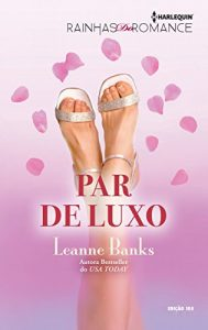 Baixar Par de Luxo: Harlequin Rainhas do Romance – ed.105 (Trilogia Bellagio) pdf, epub, eBook