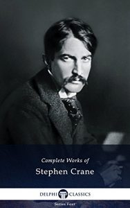 Baixar Delphi Complete Works of Stephen Crane (Illustrated) (Series Four Book 16) (English Edition) pdf, epub, eBook