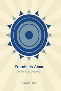 Baixar Triunfo do amor pdf, epub, eBook