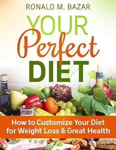 Baixar Your Perfect Diet: How to Customize Your Diet for Weight Loss and Great Health (English Edition) pdf, epub, eBook