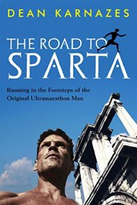Baixar The Road to Sparta: Running in the Footsteps of the Original Ultramarathon Man (English Edition) pdf, epub, eBook