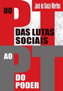 Baixar Do PT das Lutas Sociais ao PT do Poder pdf, epub, eBook