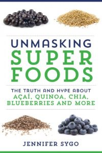 Baixar Unmasking Superfoods: The Truth and Hype About Acai, Quinoa, Chia, Blueberries and More pdf, epub, eBook