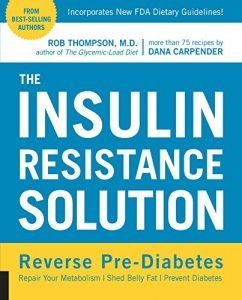 Baixar The Insulin Resistance Solution: Reverse Pre-Diabetes, Repair Your Metabolism, Shed Belly Fat, and Prevent Diabetes – with more than 75 recipes by Dana Carpender pdf, epub, eBook