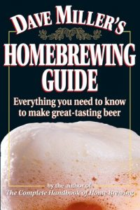 Baixar Dave Miller's Homebrewing Guide: Everything You Need to Know to Make Great-Tasting Beer (English Edition) pdf, epub, eBook