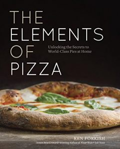 Baixar The Elements of Pizza: Unlocking the Secrets to World-Class Pies at Home pdf, epub, eBook