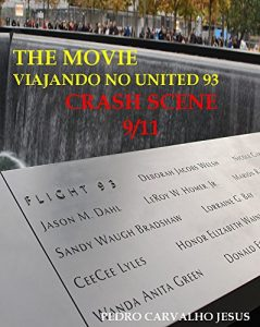 Baixar THE MOVIE | CRASH SCENE 9/11: Viajando no United 93 pdf, epub, eBook