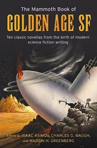 Baixar The Mammoth Book of Golden Age: Ten Classic Stories from the Birth of Modern Science Fiction Writing (Mammoth Books) (English Edition) pdf, epub, eBook