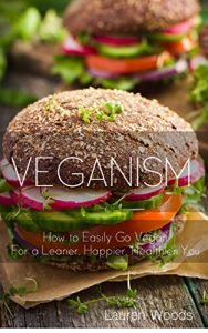 Baixar Veganism Diet Protocol: How to easily go Vegan for a Leaner, Happier, Healthier you (Healthy Life, Healthy Planet) (English Edition) pdf, epub, eBook