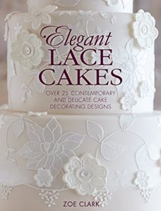 Baixar Elegant Lace Cakes: Over 25 delicate cake decorating designs for contemporary lace cakes pdf, epub, eBook