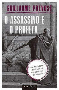Baixar O assassino e o profeta pdf, epub, eBook