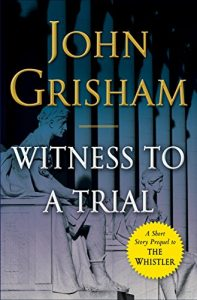 Baixar Witness to a Trial: A Short Story Prequel to The Whistler (Kindle Single) pdf, epub, eBook