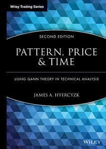 Baixar Pattern, Price and Time: Using Gann Theory in Technical Analysis (Wiley Trading) pdf, epub, eBook