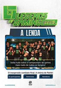 Baixar Legends of Gaming brasil: A lenda pdf, epub, eBook
