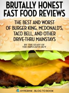 Baixar Brutally Honest Fast Food Reviews: The Best and Worst of Burger King, McDonald's, Taco Bell, and Other Drive-Thru Mainstays (English Edition) pdf, epub, eBook