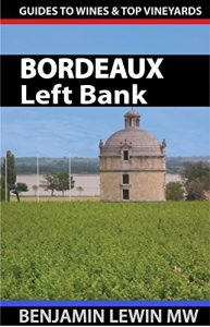 Baixar Wines of Bordeaux: Left Bank (Guides to Wines and Top Vineyards) (English Edition) pdf, epub, eBook