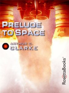 Baixar Prelude to Space (Arthur C. Clarke Collection) (English Edition) pdf, epub, eBook