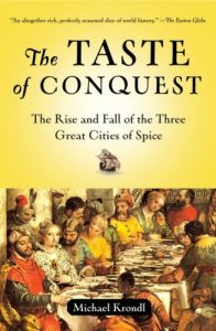 Baixar The Taste of Conquest: The Rise and Fall of the Three Great Cities of Spice pdf, epub, eBook