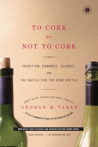 Baixar To Cork or Not To Cork: Tradition, Romance, Science, and the Battle for the Wine Bottle (English Edition) pdf, epub, eBook