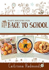 Baixar Easy Recipes for Back to School: A short collection of recipes from the cookbook Wholesome: Feed Your Family For Less pdf, epub, eBook