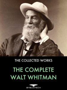 Baixar The Complete Walt Whitman: Drum-Taps, Leaves of Grass, Patriotic Poems, Complete Prose Works, The Wound Dresser, Letters (English Edition) pdf, epub, eBook