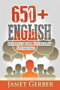 Baixar 650+ English Phrases for Everyday Speaking: Phrases for Beginner and Intermediate English Learners (English Edition) pdf, epub, eBook