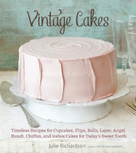 Baixar Vintage Cakes: Timeless Recipes for Cupcakes, Flips, Rolls, Layer, Angel, Bundt, Chiffon, and Icebox Cakes for Today's Sweet Tooth pdf, epub, eBook