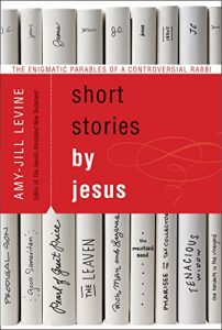 Baixar Short Stories by Jesus: The Enigmatic Parables of a Controversial Rabbi pdf, epub, eBook