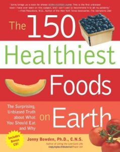Baixar The 150 Healthiest Foods on Earth: The Surprising, Unbiased Truth about What You Should Eat and Why pdf, epub, eBook