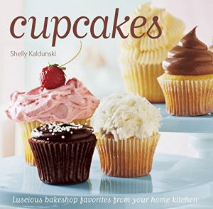 Baixar Cupcakes: Luscious bakeshop favorites from your home kitchen pdf, epub, eBook