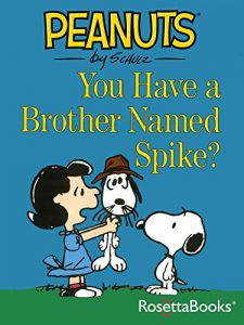 Baixar You Have a Brother Named Spike? (Peanuts Gang) pdf, epub, eBook