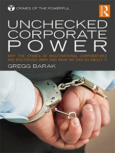 Baixar Unchecked Corporate Power: Why the Crimes of Multinational Corporations Are Routinized Away and What We Can Do About It (Crimes of the Powerful) pdf, epub, eBook