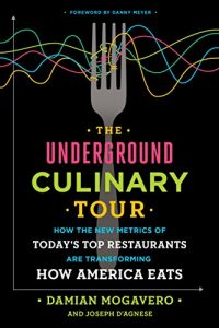 Baixar The Underground Culinary Tour: How the New Metrics of Today's Top Restaurants Are Transforming How America Eats pdf, epub, eBook