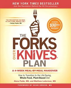 Baixar The Forks Over Knives Plan: How to Transition to the Life-Saving, Whole-Food, Plant-Based Diet pdf, epub, eBook