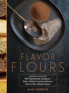 Baixar Gluten-Free Flavor Flours: A New Way to Bake with Non-Wheat Flours, Including Rice, Nut, Coconut, Teff, Buckwheat, and Sorghum Flours (English Edition) pdf, epub, eBook