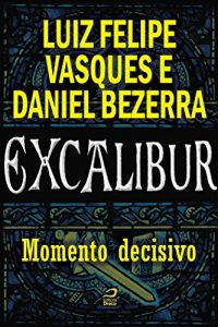 Baixar Excalibur – Momento decisivo pdf, epub, eBook