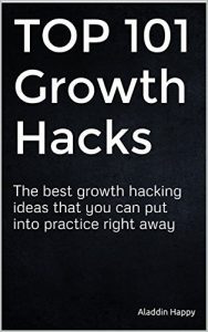 Baixar TOP 101 Growth Hacks: The best growth hacking ideas that you can put into practice right away (English Edition) pdf, epub, eBook