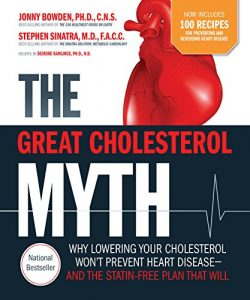 Baixar The Great Cholesterol Myth + 100 Recipes for Preventing and Reversing Heart Disease: Why Lowering Your Cholesterol Won't Prevent Heart Disease and the Statin Free Plan and Diet that Will pdf, epub, eBook