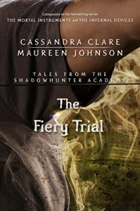 Baixar The Fiery Trial (Tales from the Shadowhunter Academy 8) pdf, epub, eBook